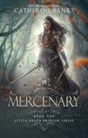Mercenary (Little Death Bringer, #1)
