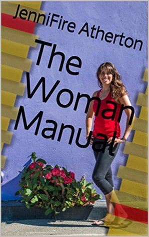 The Woman Manual: Trust me you have all the equipment. You just need to read the manual. (Sexy Man Academy Book 1)