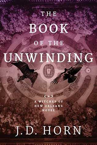 The Book of the Unwinding (Witches of New Orleans #2)