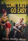 Come Easy Go Easy
