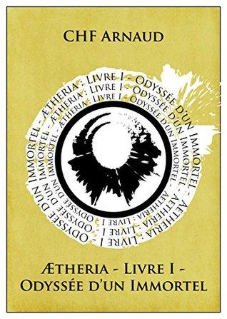 Æthéria - Livre I - Odyssée d'un Immortel