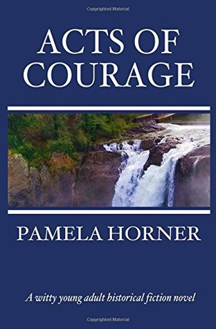 Acts of Courage: A witty young adult historical fiction novel