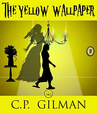 The Yellow Wallpaper and Other Stories: FREE The Turn Of The Screw By Henry James , 100% Formatted, Illustrated - JBS Classics (100 Greatest Novels Of All Time Book 97)