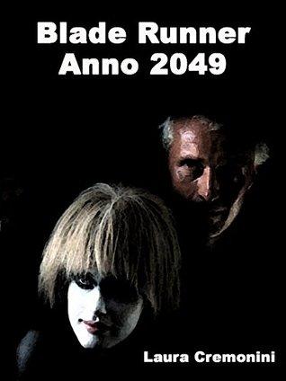 Blade Runner - Anno 2049: I Replicanti (WK - Il Cinema di Fantascienza Vol. 3)