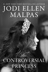 The Controversial Princess (The Smoke & Mirrors Duology, #1)