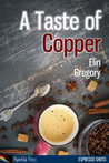 A Taste Of Copper