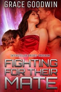 Fighting For Their Mate  (Interstellar Brides, #12)