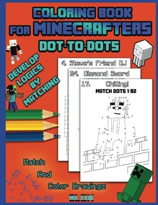 Coloring Book For Minecrafters: Dot To Dots: Develop Logics By Matching (Unofficial Book) (Volume 1)