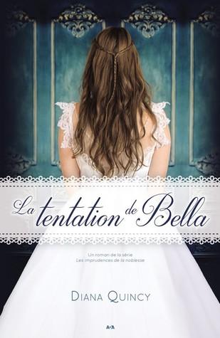 La tentation de Bella (Les imprudences de la noblesse, #2)