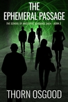 The Ephemeral Passage (SAG, #2)