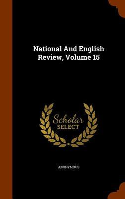 National and English Review, Volume 15
