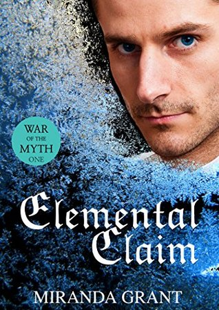 Elemental Claim: War of the Myth Book One