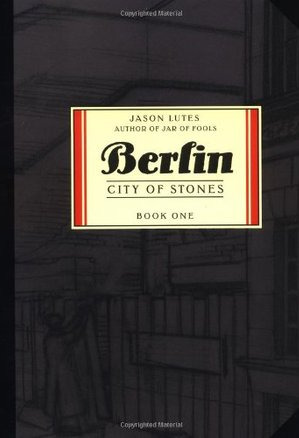 Berlin, Vol. 1 by Jason Lutes