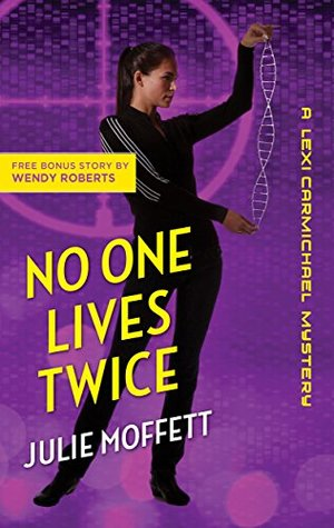No One Lives Twice / A Grave Calling by Julie Moffett