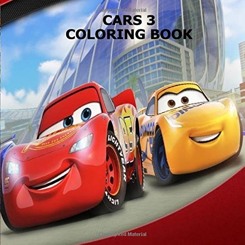Cars Coloring Book: THE BEST CARS COLORING BOOK OF 2017 ; featuring all your favorite cars characters !
