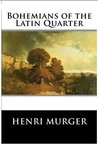 Bohemians of the Latin Quarter(illustrated)