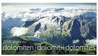 Luftbildkalender Dolomiten 2018: airphoto dolomiten - dolomiti - dolomites by Christjan Ladurner