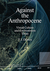 Against the Anthropocene by T. J. Demos