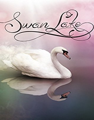 Swan Lake: fairytale novel