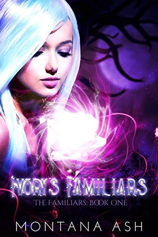 Ivory's Familiars (The Familiars, #1)