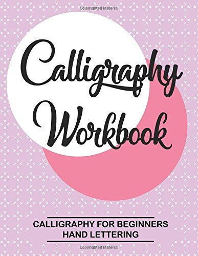 Calligraphy Workbook: Calligraphy for Beginners: Hand Lettering