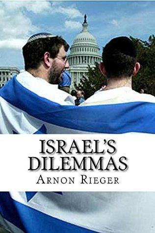 Israel's Dilemas: Traces the creation of a Palestinian State by Israel's Military Victory in 1967