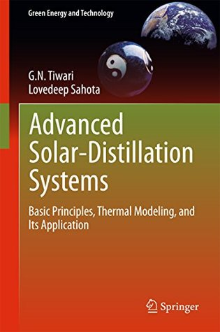 Advanced Solar-Distillation Systems: Basic Principles, Thermal Modeling, and Its Application (Green Energy and Technology)