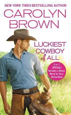 Luckiest Cowboy of All by Carolyn Brown