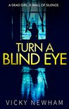 Turn a Blind Eye by Vicky Newham