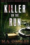 Killer on the Run (DI Kayli Bright Trilogy, #2)