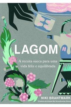 Lagom: A receita sueca para uma vida feliz e equilibrada