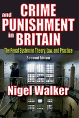 Crime and Punishment in Britain: The Penal System in Theory, Law, and Practice