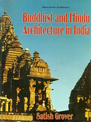 buddhist and hindu architecture in india by satish grover
