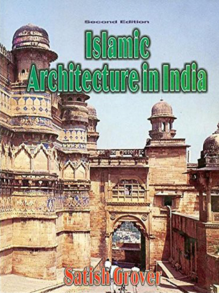 islamic architecture in india by satish grover