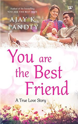 You Are The Best Friend By Ajay K Pandey