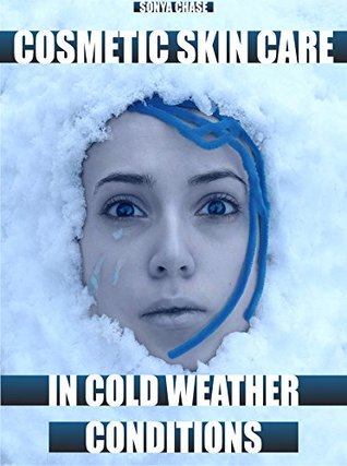 Cosmetic Skin Care in Cold Weather Conditions: How to Watch the Skin in Winter, Cosmetic Skin Care