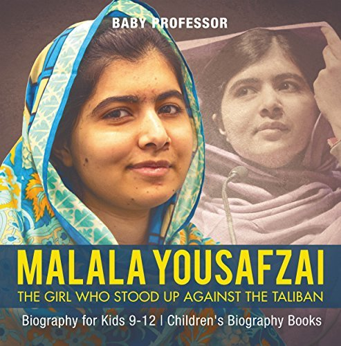 Malala Yousafzai : The Girl Who Stood Up Against the Taliban - Biography for Kids 9-12 | Children's Biography Books
