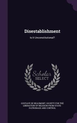 Disestablishment: Is It Unconstitutional?