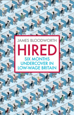 Hired: Six Months Undercover in Low-Wage Britain by James