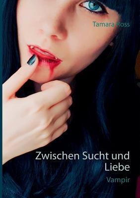Zwischen Sucht und Liebe: Vampir