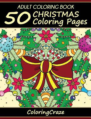 Adult Coloring Book: 50 Christmas Coloring Pages, Coloring Books for Adults Series by Coloringcraze.com