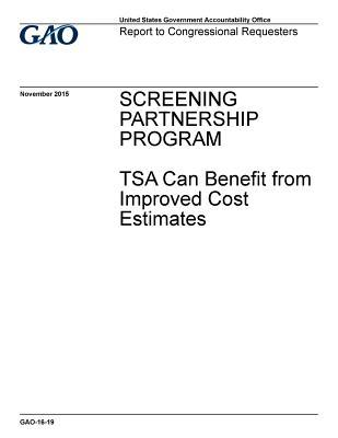 Screening Partnership Program: Tsa Can Benefit from Improved Cost Estimates