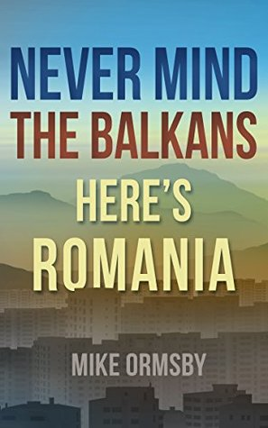 never-mind-the-balkans-here-s-romania