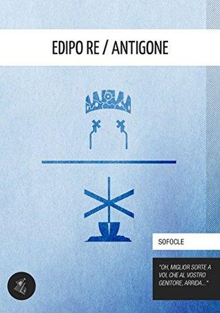 Edipo re / Antigone