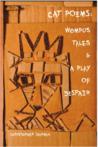 Cat Poems: Wompus Tales & A Play of Despair