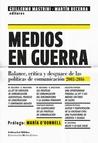Medios en guerra. Balance, crítica y desguace de las políticas de comunicación 2003-2016