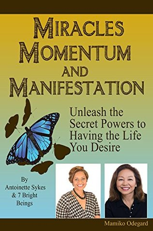 Miracles, Momentum and Manifestation: The Miracle of MAN-i-Festing the Ultimate Love Relationship