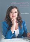 Marka kobiety w biznesie. Etykieta i wizerunek by Renata Wrona