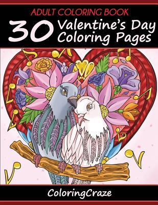 Adult Coloring Book: 30 Valentine's Day Coloring Pages, Coloring Books for Adults Series by Coloringcraze.com