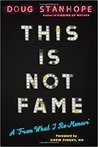 This Is Not Fame:...